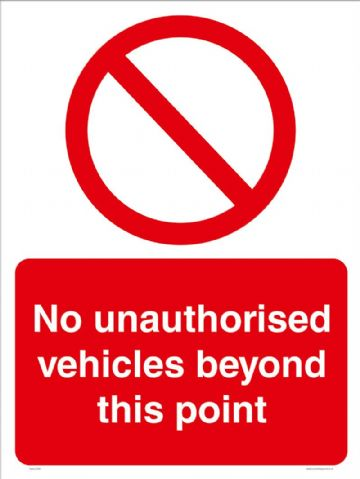 No unauthorised vehicles beyond this point sign